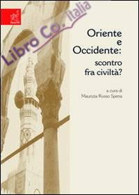 Oriente e Occidente: scontro fra civiltà?