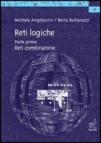 Reti logiche. Vol. 1: Reti combinatorie
