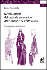 La valutazione del capitale economico delle aziende dell'alta moda. Teoria e pratica a confronto