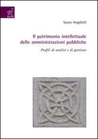 Il patrimonio intellettuale delle amministrazioni pubbliche. Profili di analisi e di gestione