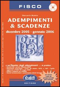Adempimenti & scadenze. Dicembre 2005-gennaio 2006. Con CD-ROM