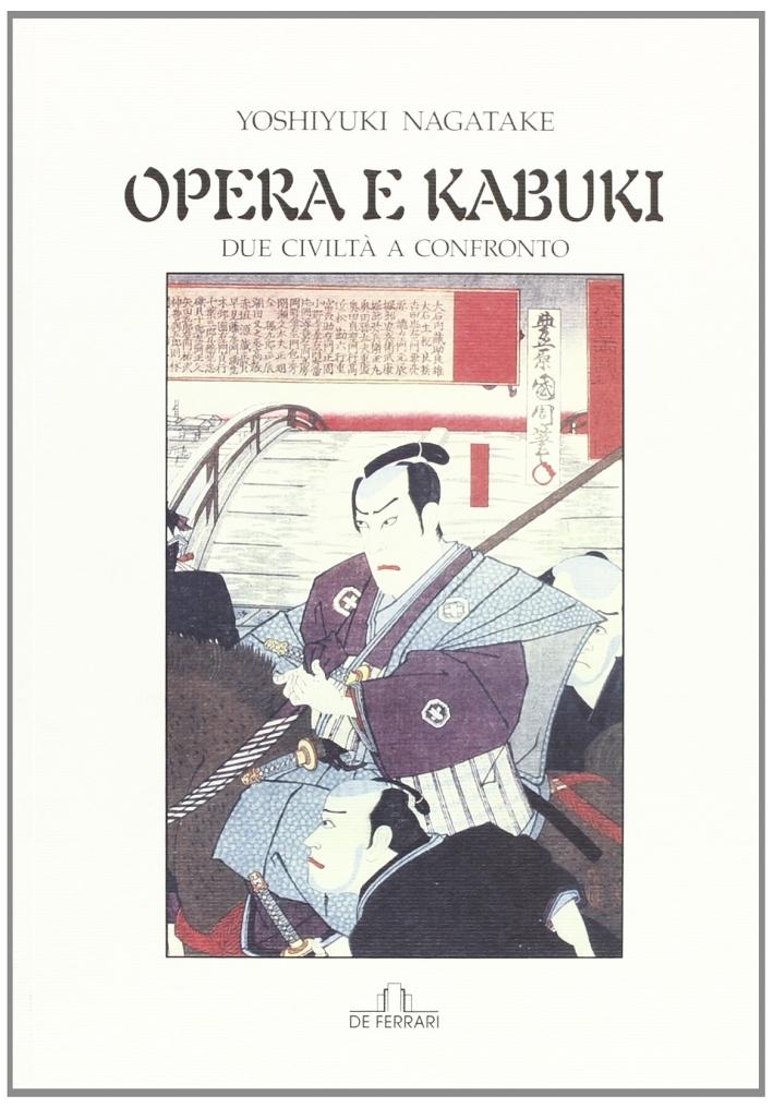 Opere e kabuki. Due civiltà a confronto