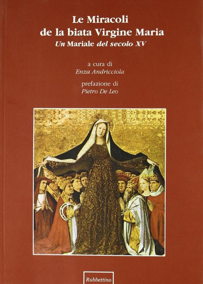 Le Miracoli de la biata Virgine Maria. Un Mariale del secolo XV