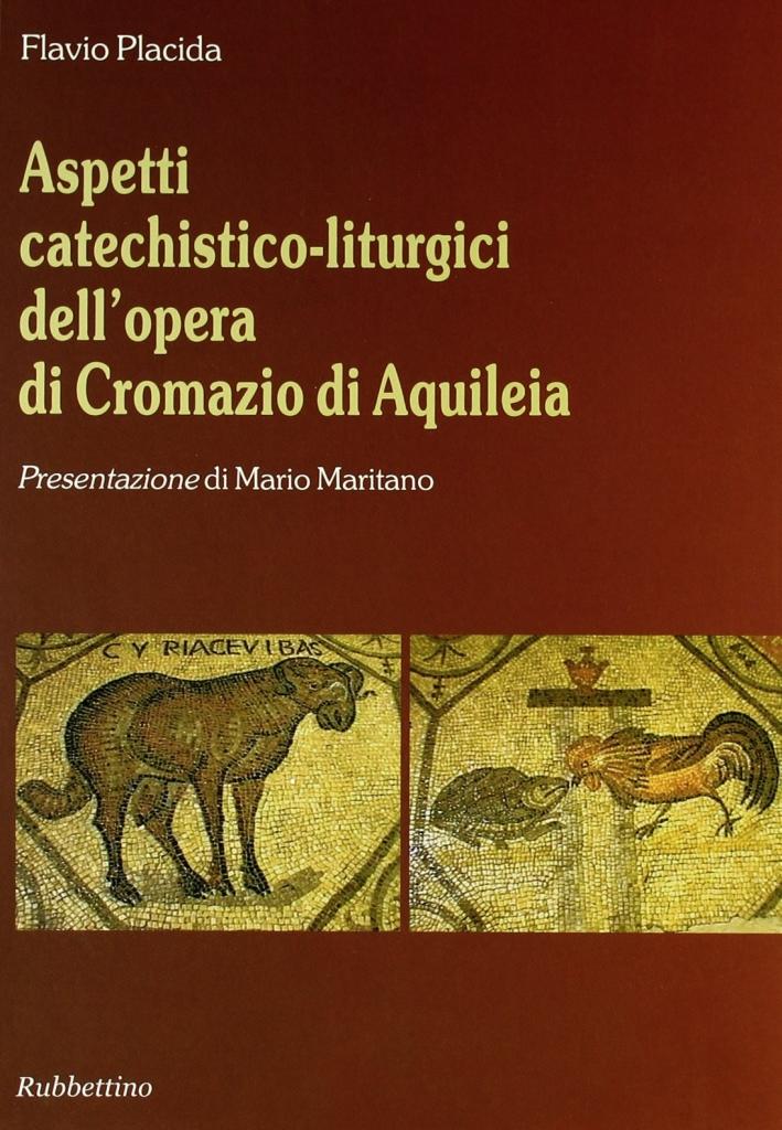 Aspetti catechistico-liturgici dell'opera di Cromazio di Aquileia