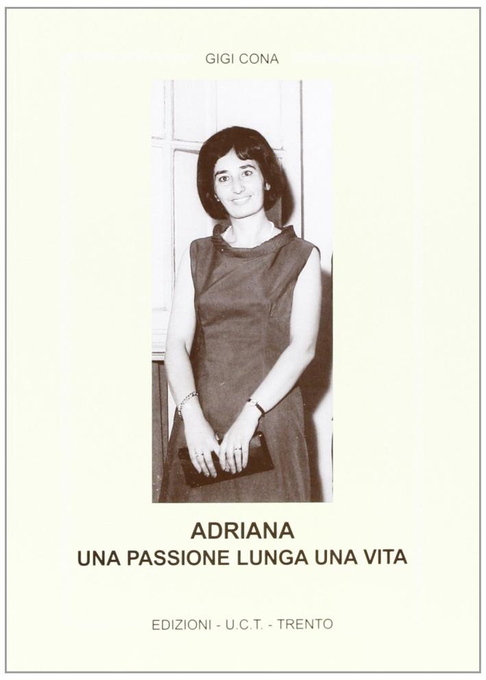 Adriana: una passione lunga una vita