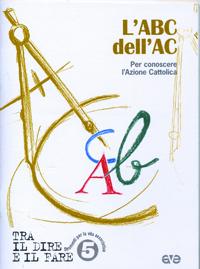 L'abc dell'AC. Per conoscere l'azione cattolica