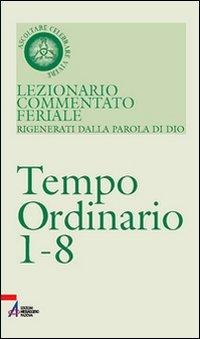 Lezionario commentato feriale. Vol. 4: Ordinario 1-8