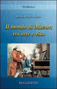 Il mondo di Mozart tra arte e vita.