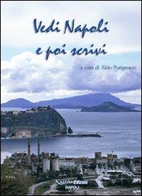 Vedi Napoli e poi scrivi.