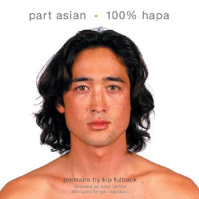 Part Asian, 100 Per Cent Hapa