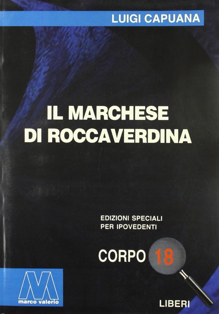 Il Marchese di Roccaverdina. [Edizione per Ipovedenti]