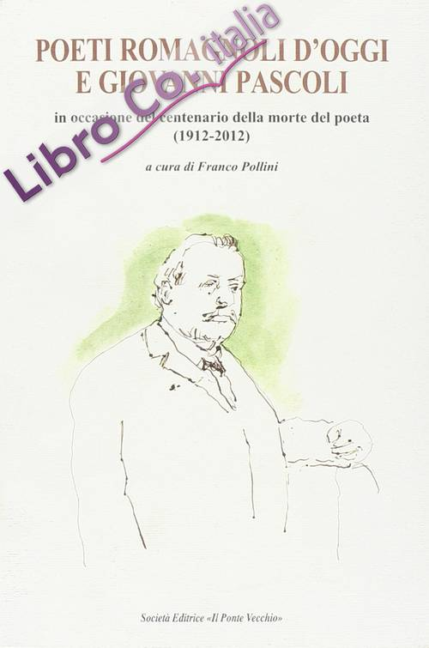 Poeti romagnoli d'oggi e Giovanni Pascoli.