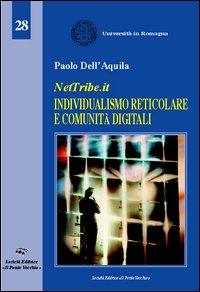 NetTribe.it. Individualismo reticolare e comunità digitali.