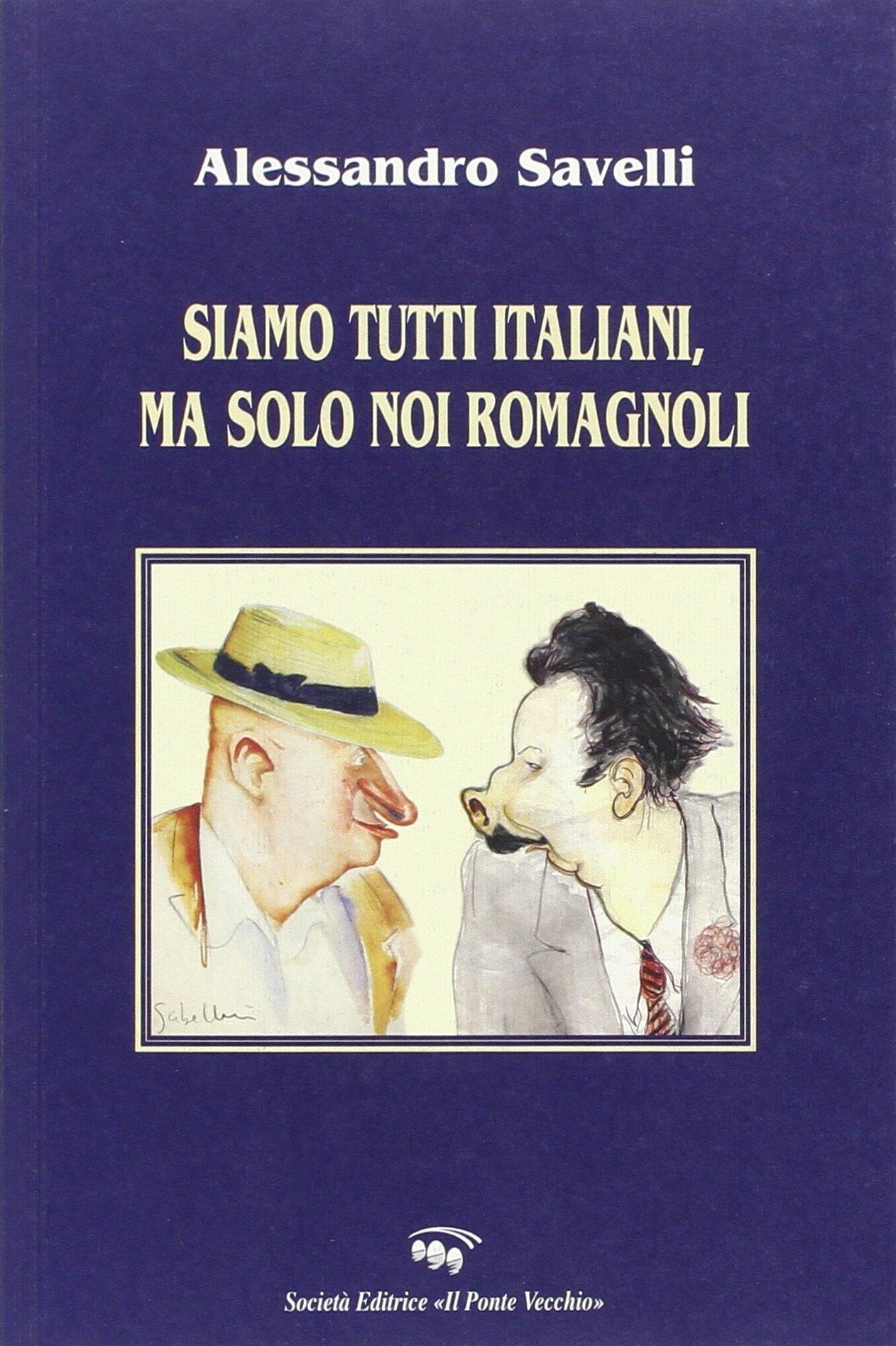 Siamo tutti italiani, ma solo noi romagnoli