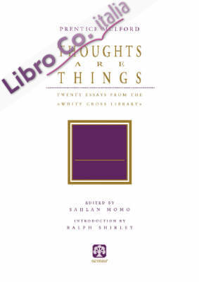 Thoughts are things. Twenty essays from the «White Cross Library»