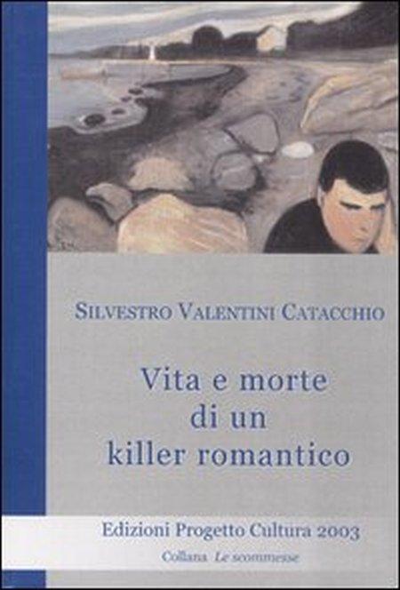 Vita e morte di un killer romantico
