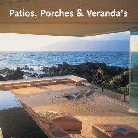 Patios, Porches and Verandas