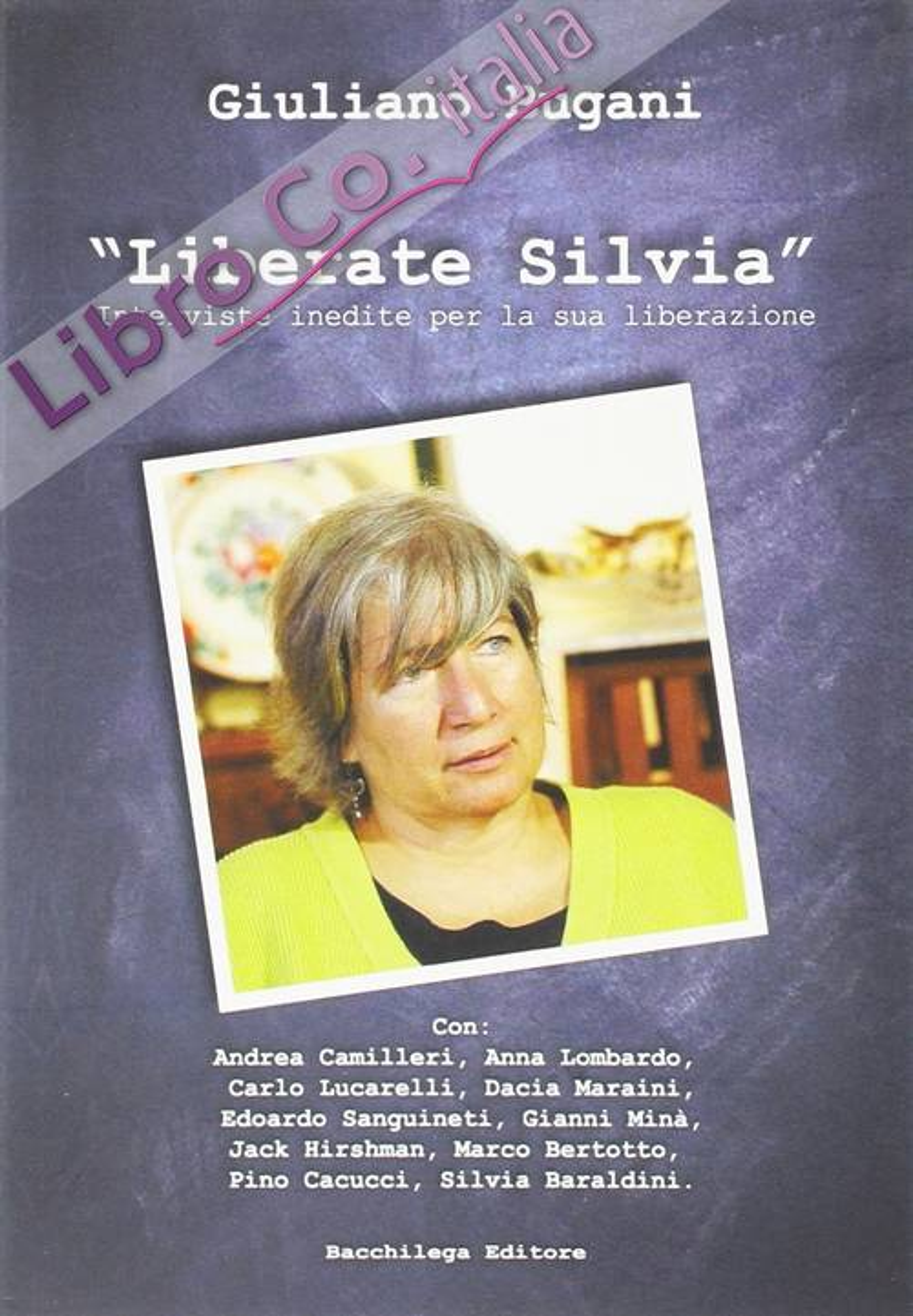 Liberate Silvia. Interviste inedite per la sua liberazione. Con DVD
