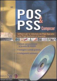 POS & PSS composer. Software per la redazione dei piani operativi e dei piani sostitutivi di sicurezza. Con CD-ROM