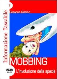 Mobbing. L'involuzione della specie