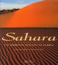 Sahara. Un Immenso Oceano di Sabbia