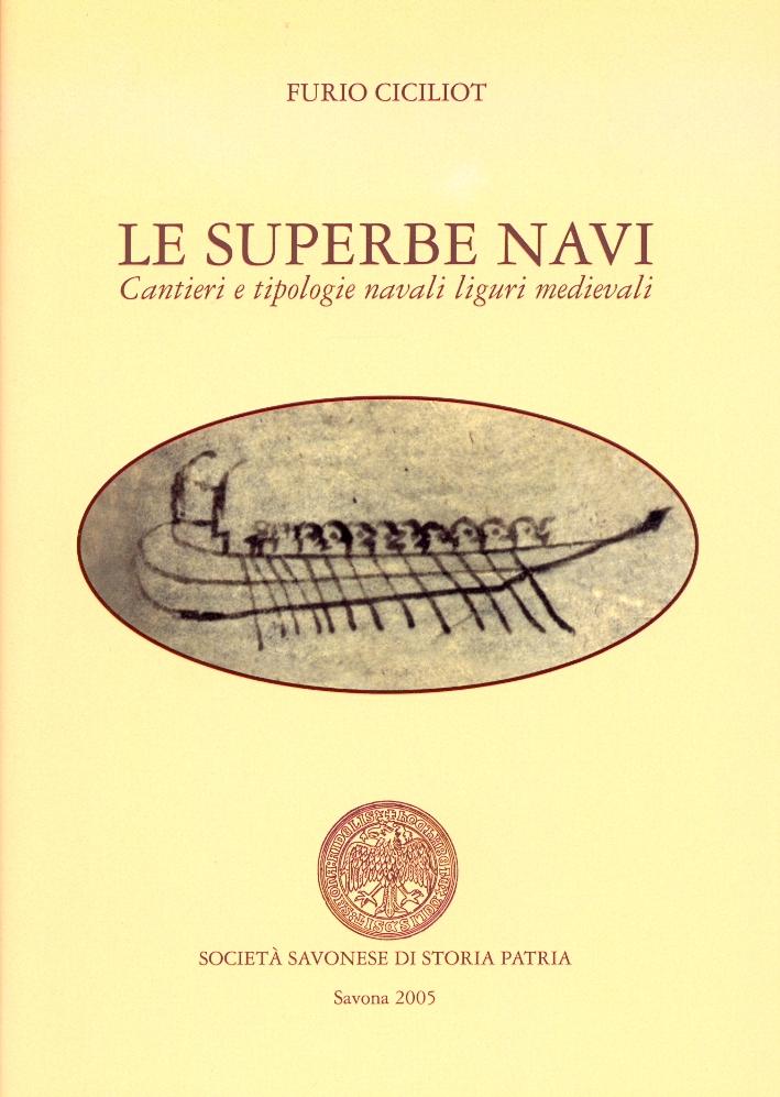 Le superbe navi. Cantieri e tipologie navali liguri medievali