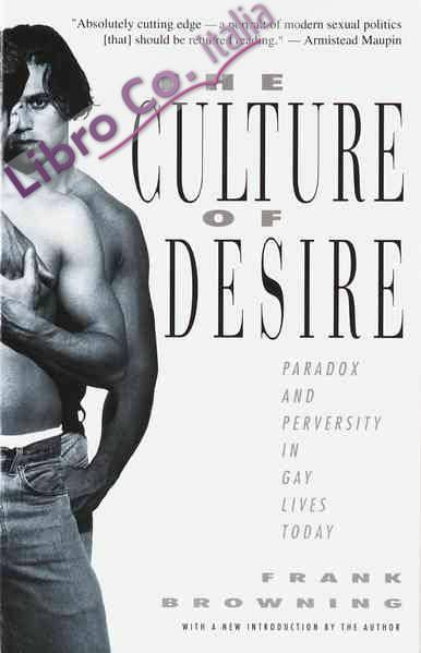 Culture of Desire: Paradox and Perversity in Gay Lives Today