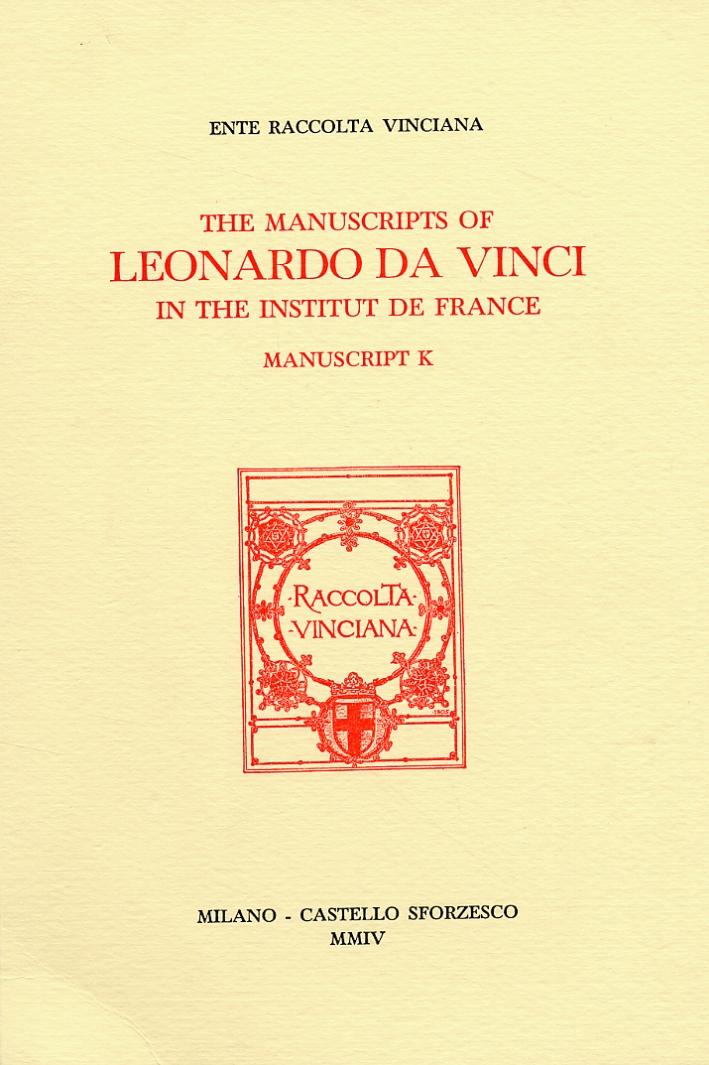 The Manuscripts of Leonardo da Vinci in the Institut de France. Manuscript K