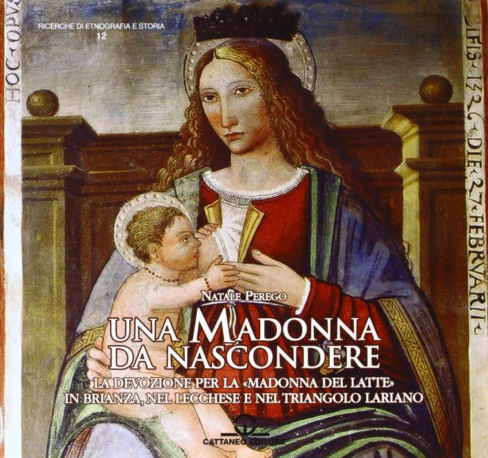 Una Madonna da nascondere. La devozione per la