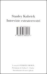 Stanley Kubrick. Interviste Extraterrestri.