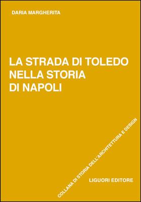 La Strada di Toledo nella storia di Napoli