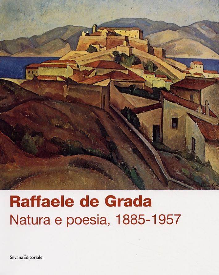 Raffaele de Grada. Natura e poesia, 1885-1957