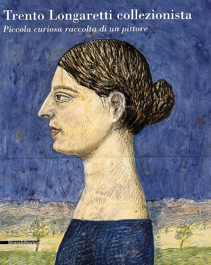 Trento Longaretti collezionista. Piccola curiosa raccolta di un pittore