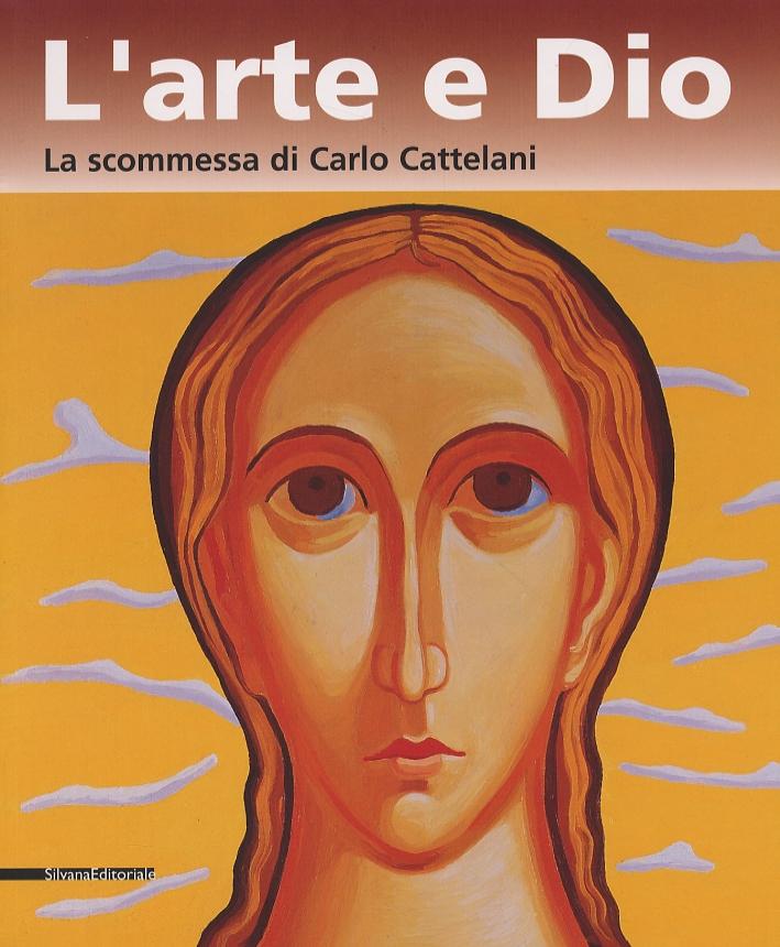 L'arte e Dio. La scommessa di Carlo Cattelani
