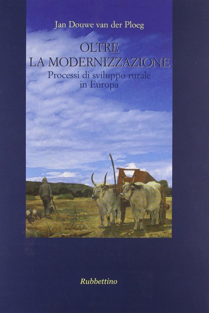 Oltre la modernizzazione. Processi di sviluppo rurale in Europa. Ediz. illustrata