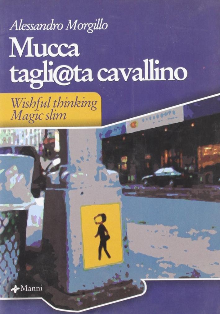 Mucca tagli@ta cavallino. Wishful thinking magic slim