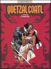 La Puttana e il Conquistador. Quetzalcoatl. Vol. 5