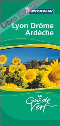 Lione - Drome - Ardeche. Ediz. Francese