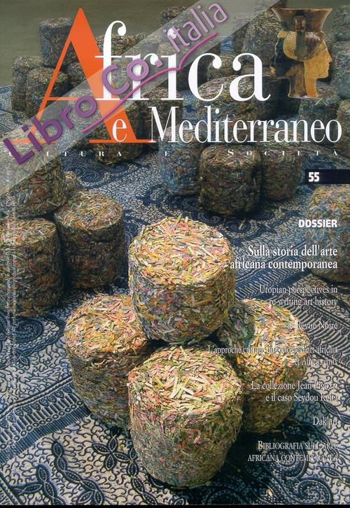 Africa e Mediterraneo. Cultura e società. 55/2006. Dossier. Sulla storia dell'arte africana contemporanea