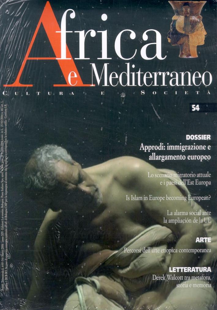 Africa e Mediterraneo. Cultura e società. 54/2006. Dossier. Approdi: immigrazione e allargamento europeo