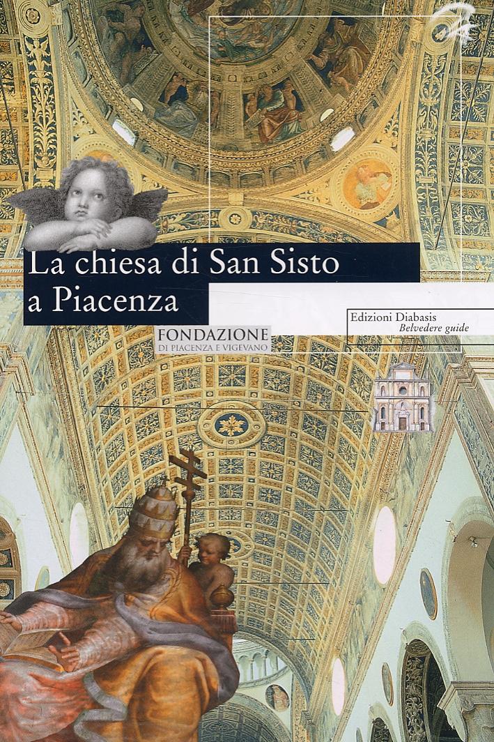 La chiesa di San Sisto a Piacenza