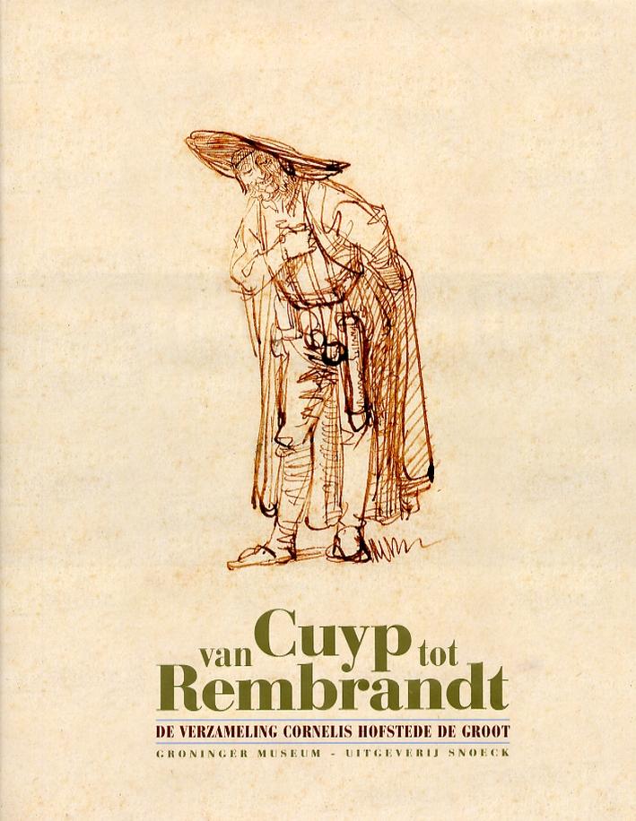 Van Cuyp tot Rembrandt. De Verzameling Cornelis Hofstede de Groot