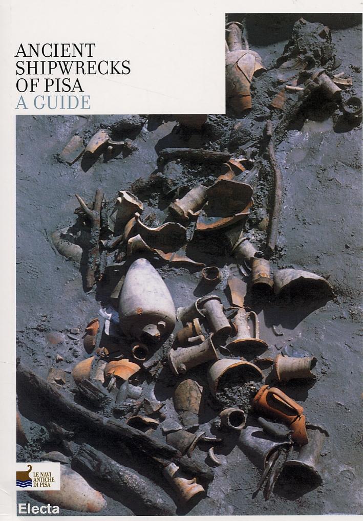 Ancient Shipwrecks of Pisa. A Guide
