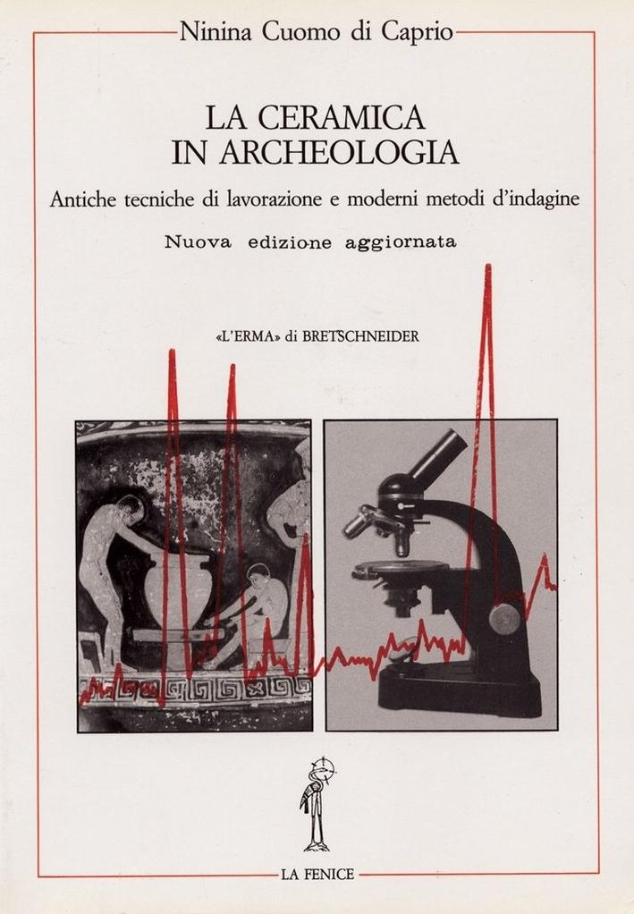 Ceramica in archeologia. Vol. 2: Antiche tecniche di lavorazione e moderni metodi di indagine...