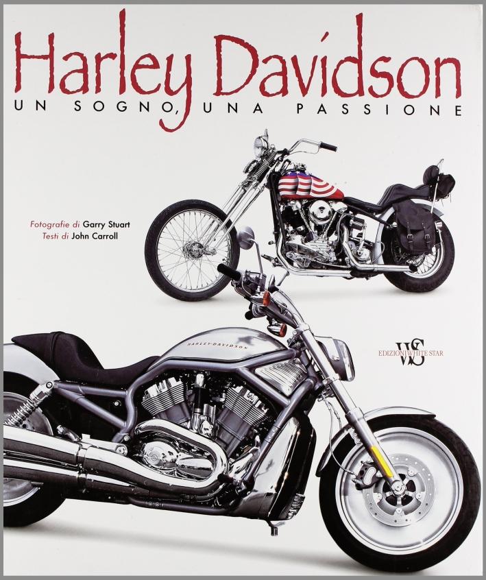Harley Davidson. Un sogno, una passione. Ediz. illustrata