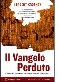 Il Vangelo perduto. L'avvincente racconto di una grande scoperta archeologica. Con DVD