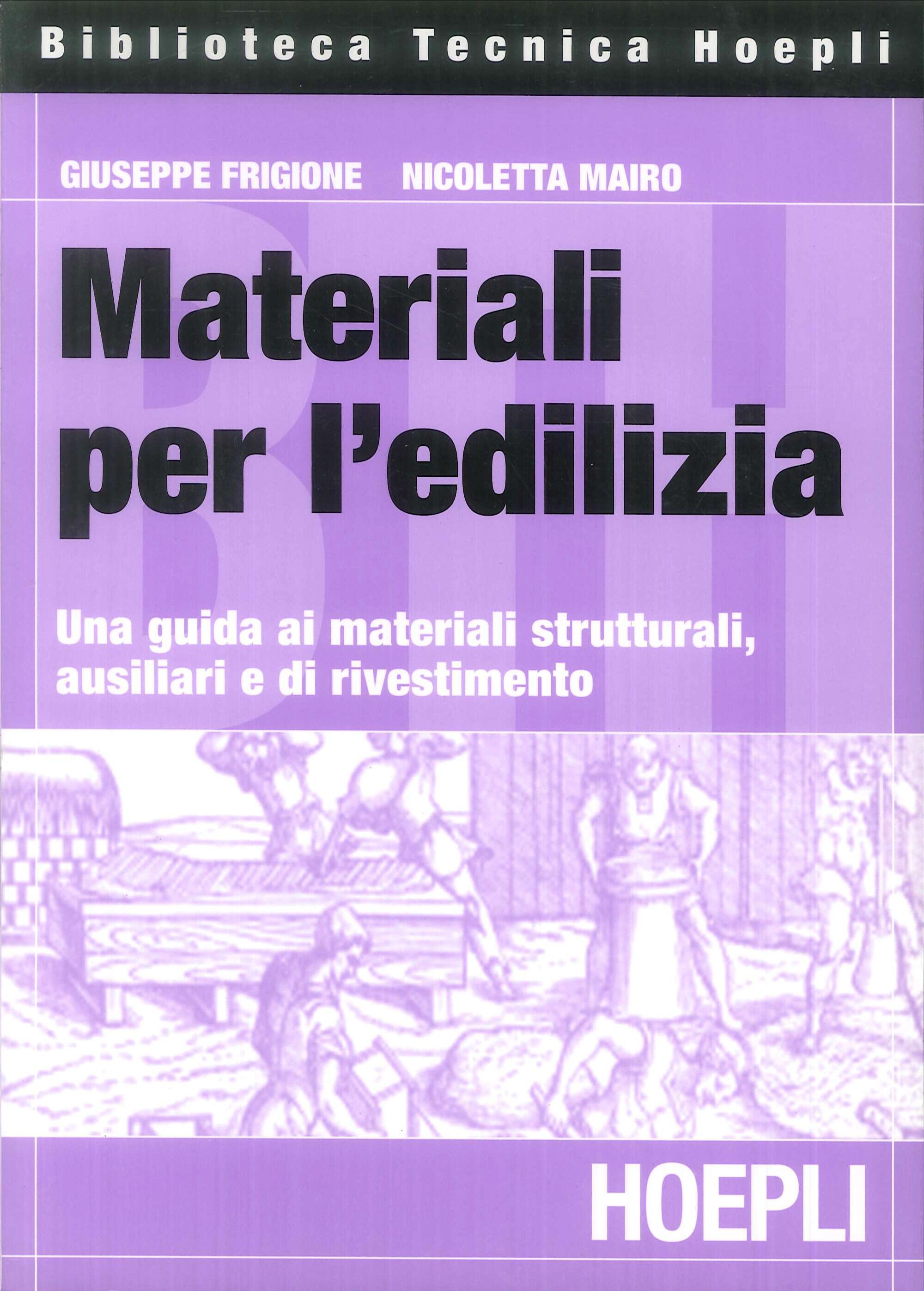 Materiali per l'edilizia. Una guida ai materiali strutturali, ausiliari e di rivestimento