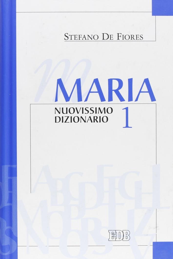 Maria. Nuovissimo Dizionario. Vol. 1