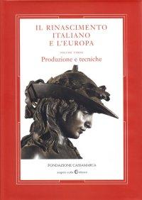 Il Rinascimento Italiano e l'Europa. Vol. III Produzione e Tecniche