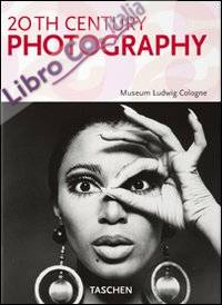 Fotografia del XX secolo. Ediz. illustrata